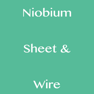 Niobium Sheet & Wire
